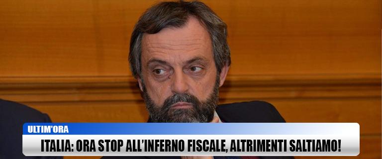 Italia: Ora stop all'inferno fiscale, altrimenti saltiamo!
