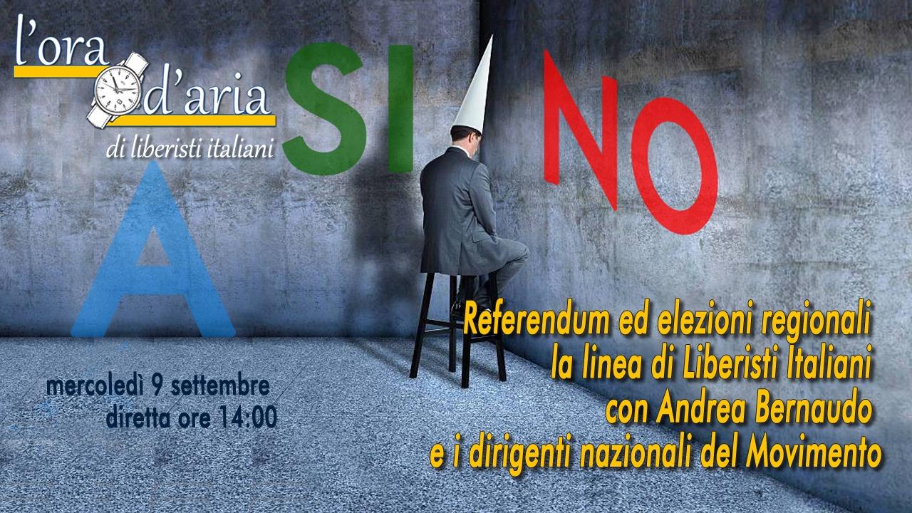 Referendum ed elezioni regionali – la linea di Liberisti Italiani