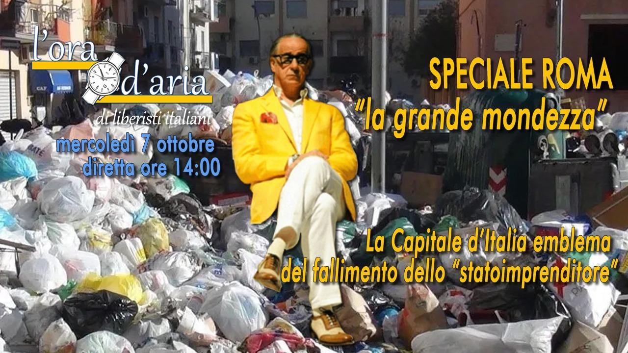 """SPECIALE ROMA """"la grande mondezza"""" la Capitale d'Italia emblema del fallimento dello """"statoimprenditore"""""""