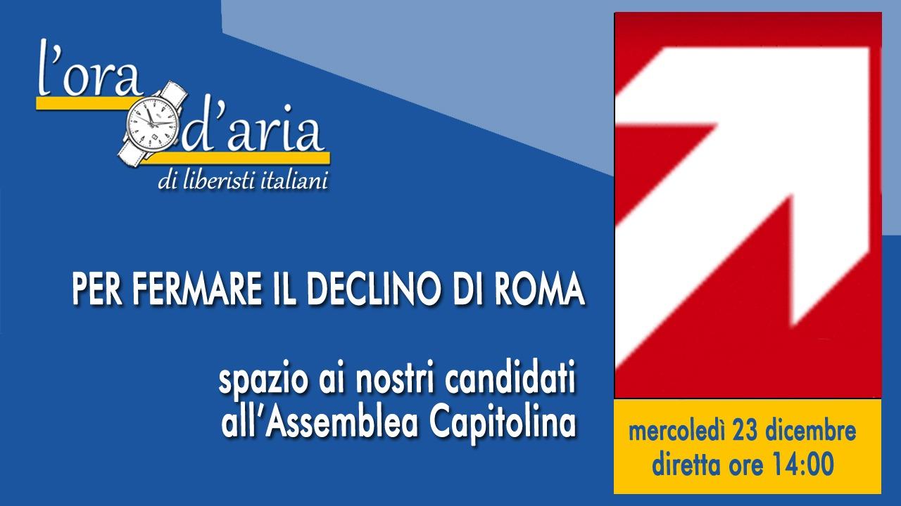 FERMARE IL DECLINO DI ROMA spazio ai nostri candidati all'Assemblea Capitolina