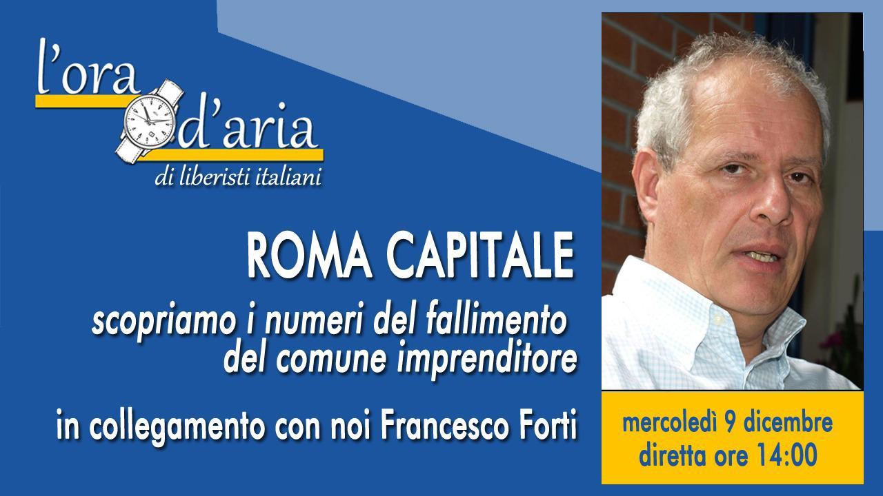 ROMA CAPITALE scopriamo i numeri del fallimento del comune imprenditore: con noi Francesco Forti