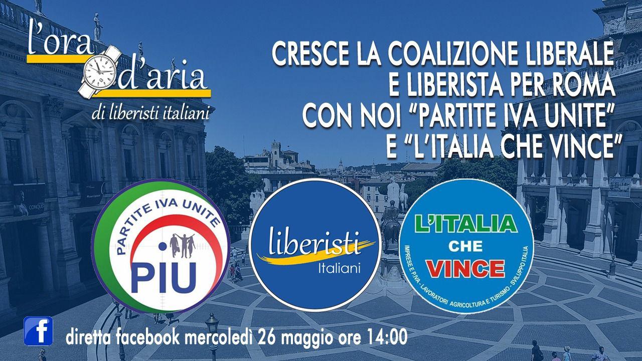 Cresce la coalizione liberale e liberisti per Roma con noi PARTITE IVA UNITE e L'ITALIA CHE VINCE