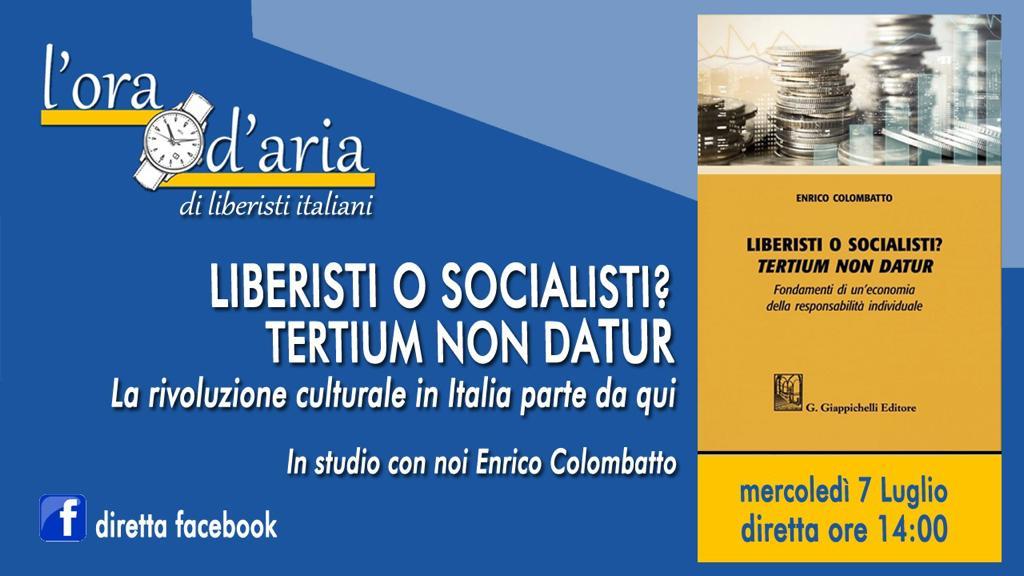 LIBERISTI O SOCIALISTI TERTIUM NON DATUR